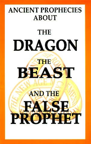 Ancient Prophecies About The Dragon the Beast: William Josiah Sutton,