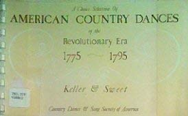 9780917024030: A Choice Selection of American Country Dances of the Revolutionary Era 1775-1795