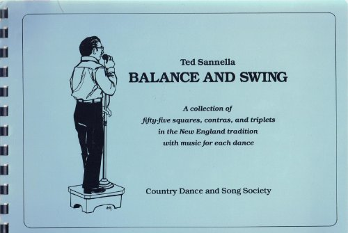 9780917024054: Balance and Swing: A Collection of Fifty Five Squares, Contras, and Triplets in the New England Tradition With Music for Each Dance