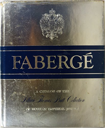 9780917046001: Faberge: A catalog of the Lillian Thomas Pratt collection of Russian imperial jewels