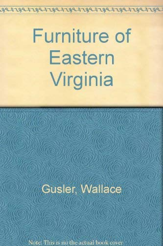 Furniture of Eastern Virginia: Gusler, Wallace