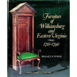 Furniture of Williamsburg and Eastern Virginia, 1710-1790
