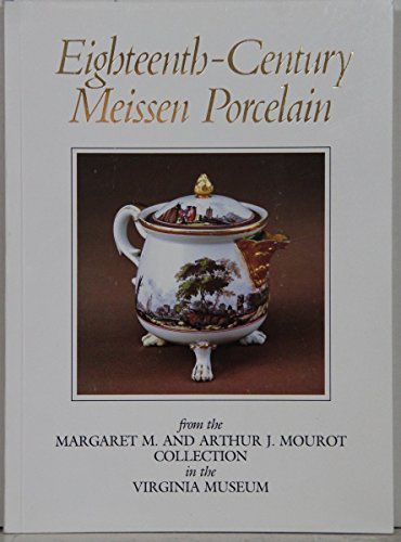 9780917046131: Eighteenth Century Meissen Porcelain from the Margaret M. and Arthur J. Mourot Collection in the Virginia Museum