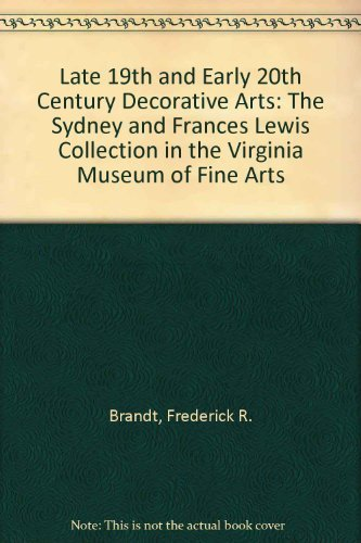 9780917046179: Late 19th and Early 20th Century Decorative Arts: The Sydney and Frances Lewis Collection in the Virginia Museum of Fine Arts