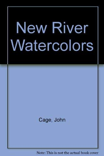 9780917046308: John Cage: New River Watercolors (April 14 - May 20, 1990; The Phillips Collection)