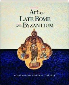 9780917046360: Art of Late Rome and Byzantium