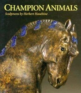 9780917046438: Champion Animals: Sculptures by Herbert Haseltine (Virginia Museum of Fine Arts)