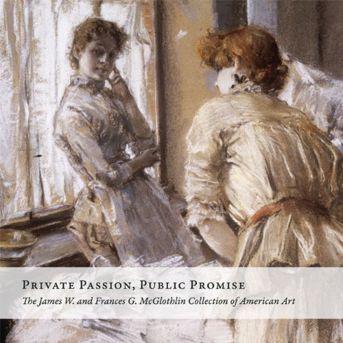 9780917046957: Private Passion, Public Promise: The James W. and Frances G. McGlothlin Collection of American Art