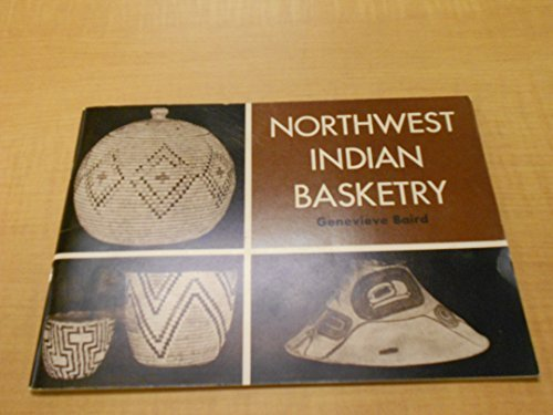 Northwest Indian basketry (Ethnic history of the Pacific Northwest): Baird, Genevieve