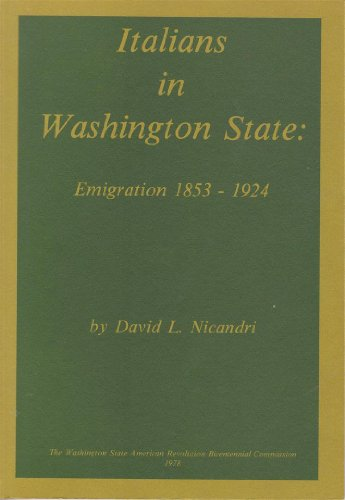 9780917048081: Italians in Washington State: Emigration 1853-1924 (Ethnic history series)