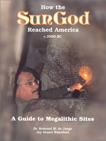 9780917054198: How the Sungod Reached America c.2500 BC: A Guide to Megalithic Sites