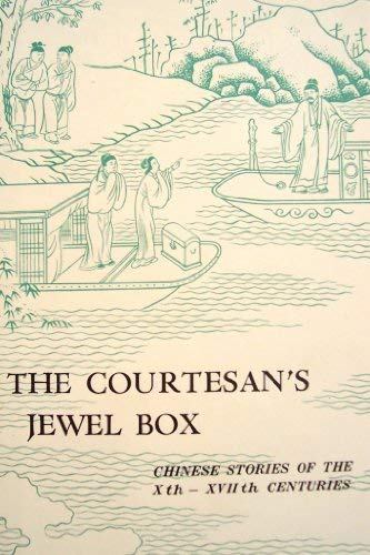 9780917056659: The Courtesan's Jewel Box: Chinese Stories of the 10Th-17th Centuries