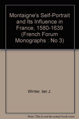 9780917058028: Montaigne's Self-Portrait and Its Influence in France, 1580-1639 (French Forum Monographs : No 3)