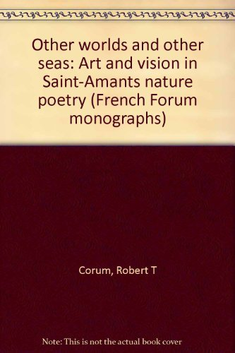 9780917058127: Other worlds and other seas: Art and vision in Saint-Amant's nature poetry (French forum monographs)