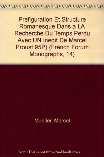 9780917058134: Prefiguration Et Structure Romanesque Dans a LA Recherche Du Temps Perdu Avec UN Inedit De Marcel Proust 95P) (French Forum Monographs, 14) (French and English Edition)