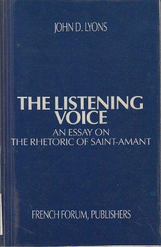 Listening Voice: An Essay on the Rhetoric of Saint Amant (French Forum Monographs): Lyons, John D.