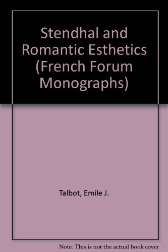 Stendhal and Romantic Esthetics (French Forum Monographs): Emile J. Talbot