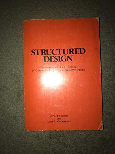 Structured Design: Fundamentals of a Discipline of: Yourdon, Edward