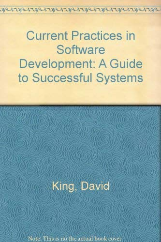 9780917072291: Current Practices in Software Development: A Guide to Successful Systems