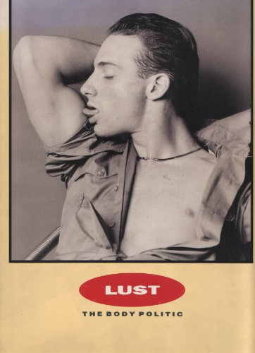 Lust: The Body Politic: Cooper, Dennis (introduction); The Advocate Editors