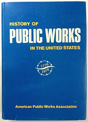 History Of Public Works In The United States, 1776-1976