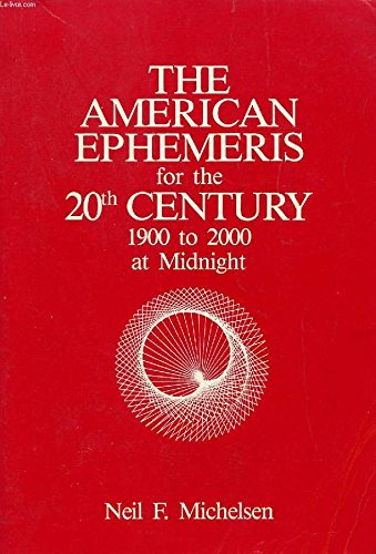9780917086199: The American Ephemeris for the 20th Century: 1900 to 2000 at Midnight