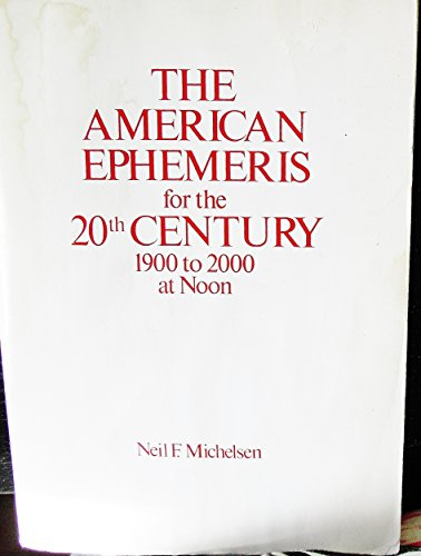 9780917086205: The American Ephemeris for the 20th Century: 1900 to 2000 at Noon