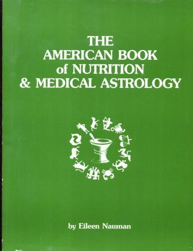 American Book of Nutrition and Medical Astrology: Nauman, Eileen