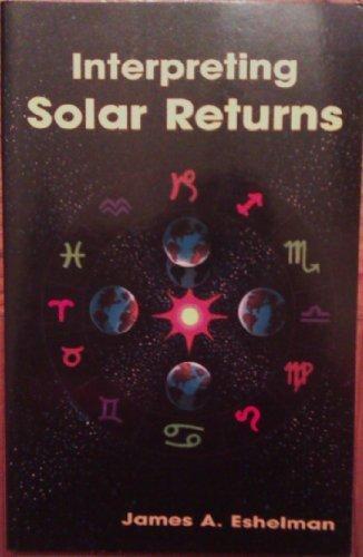 Interpreting Solar Returns: Eshelman, James A.