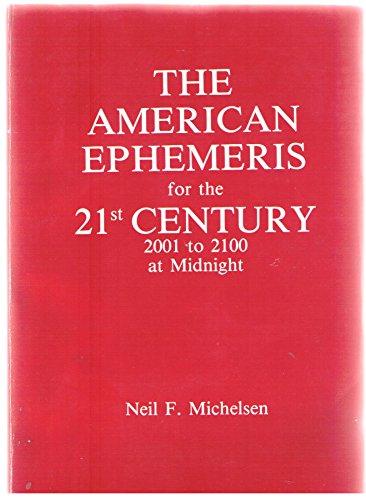 American Ephemeris for the Twenty First Century: Michelsen, Neil F.