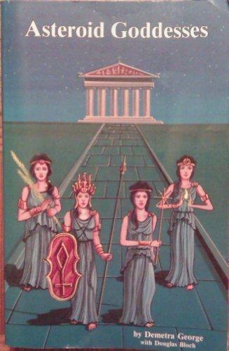 9780917086755: Asteroid Goddesses: Ceres, Pallas, Juno and Vesta with Ephemeris