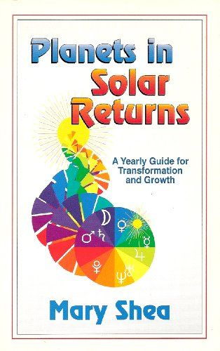 9780917086960: Planets in Solar Returns: A Yearly Guide for Transformation and Growth