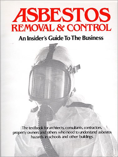 9780917097003: Asbestos removal & control: An insider's guide to the business