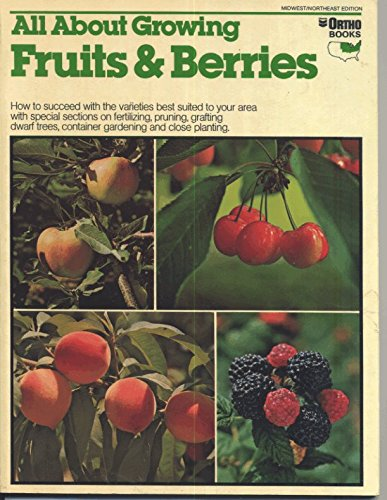 9780917102295: All About Growing Fruits & Berries (Ortho Books)