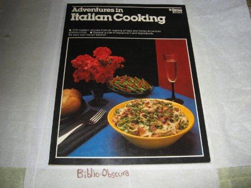9780917102899: Adventures in Italian Cooking