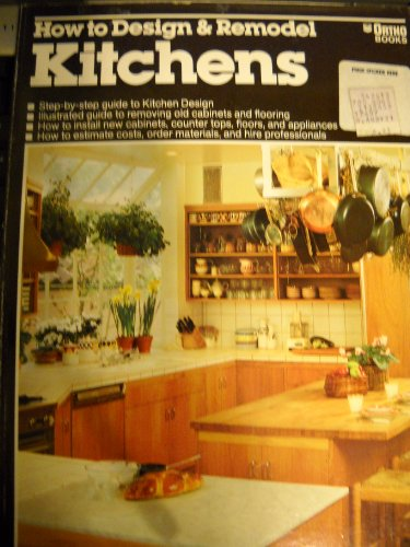How to Design & Remodel Kitchens