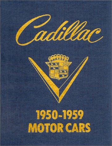 CaDILLAC: an ILLUSTRATED GUIDE to 1950 THRU 1959 MOTOR CARS *: SCHNEIDER, Roy A.