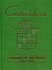 Cadillacs of the Forties III: Schneider, Roy A; Schneider, Roy A.
