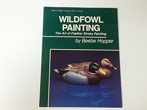 9780917121043: Wildfowl Painting: The Art of Feather Stroke Painting (Martin / F. Weber Company Fine Art Library)