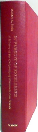 In Pursuit of Excellence: A History of the University of Minnesota Law School: Stein, Robert A.