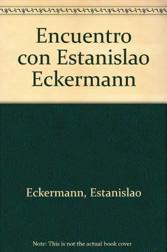 Encuentro con Estanislao Eckermann: Ruiz, Reynaldo