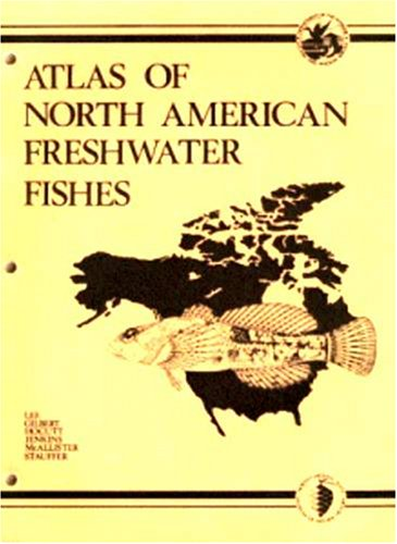 9780917134036: Atlas of North American Freshwater Fishes (Publication of the North Carolina Biological Survey)