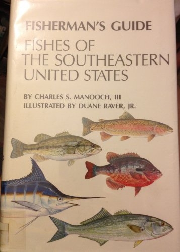 Fisherman's Guide: Fishes of the Southeastern United: Manooch, Charles S.,