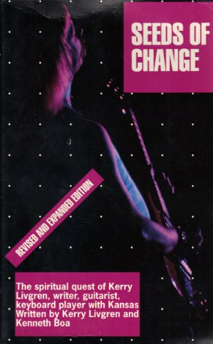 9780917143038: Seeds of Change: The Spiritual Quest of Kerry Livgren