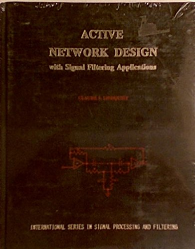 9780917144011: Active Network Design (International Series in Signal Processing and Filtering)