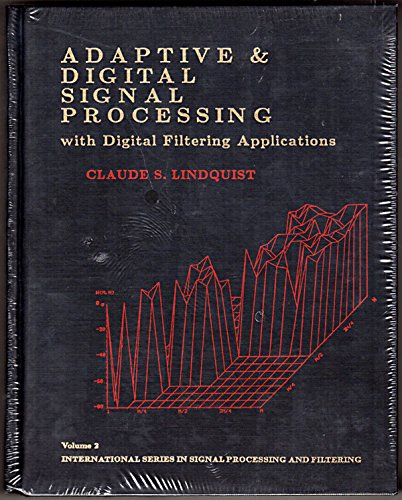Adaptive and Digital Signal Processing With Digital: Claude S. Lindquist