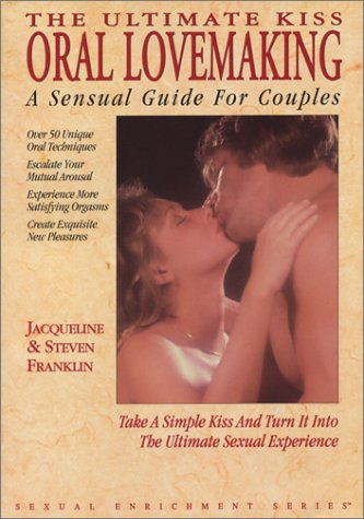 9780917181177: The Ultimate Kiss: Oral Lovemaking, A Sensual Guide for Couples (Sexual Enrichment Series)
