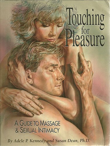 9780917181320: Touching for Pleasure: A Guide to Massage & Sexual Intimacy