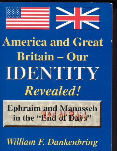 America and Great Britain - Our Identity: Dankenbring, William F