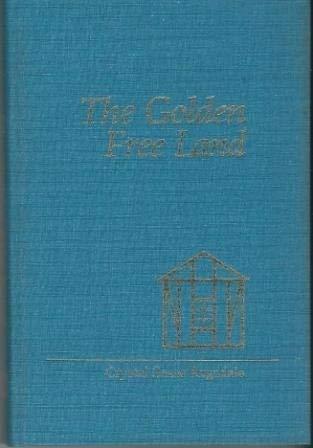 THE GOLDEN FREE LAND.: Ragsdale, Crystal Sasse.